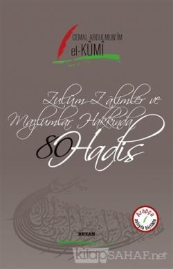 Zulüm Zalimler ve Mazlumlar Hakkında 80 Hadis (Ciltli)