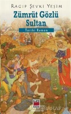 Zümrüt Gözlü Sultan - Ragıp Şevki Yeşim | Yeni ve İkinci El Ucuz Kitab