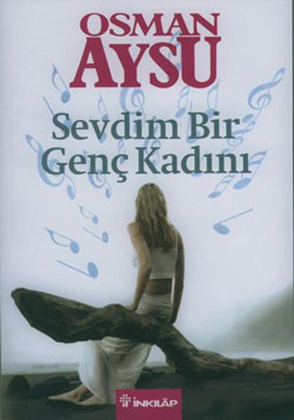 Sevdim Bir Genç Kadını - Osman Aysu | Yeni ve İkinci El Ucuz Kitabın A