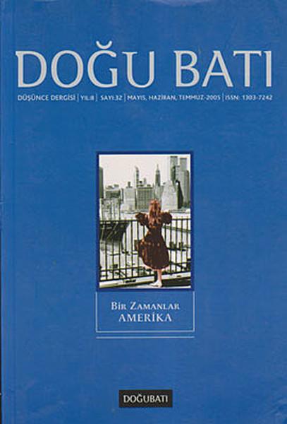 Doğu Batı Düşünce Dergisi Sayı: 32 - Bir Zamanlar Amerika - | Yeni ve