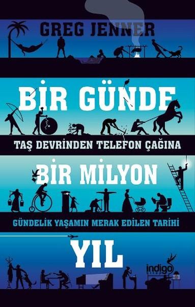 Bir Günde Bir Milyon Yıl - Greg Jenner   Yeni ve İkinci El Ucuz Kitabı