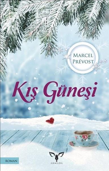 Kış Güneşi - Marcel Prevost   Yeni ve İkinci El Ucuz Kitabın Adresi