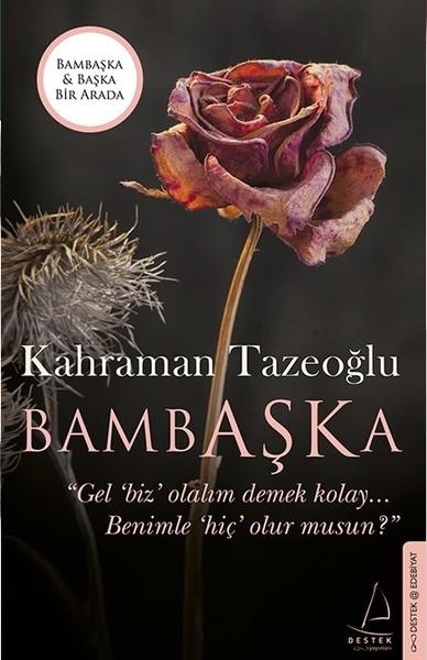 Bambaşka - Başka (İki Kitap Birarada) - Kahraman Tazeoğlu   Yeni ve İk