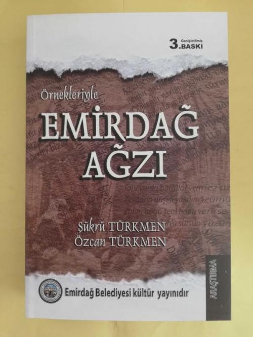 ÖRNEKLERİYLE EMİRDAĞ AĞZI - Şükrü Türkmen   Yeni ve İkinci El Ucuz Kit