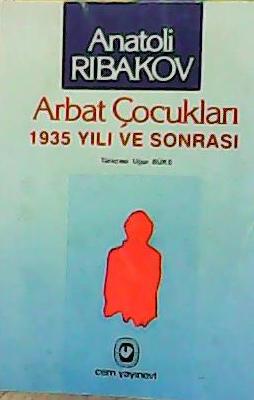 ARBAT ÇOCUKLARI 1935 YILI VE SONRASI - ANATOLİ RIBAKOV-   Yeni ve İkin