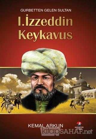 1. İzzeddin Keykavus : Gurbetten Gelen Sultan - Kemal Arkun | Yeni ve