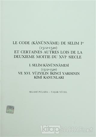 1. Selim Kanunnameleri (1512-1520) - Yaşar Yücel- | Yeni ve İkinci El