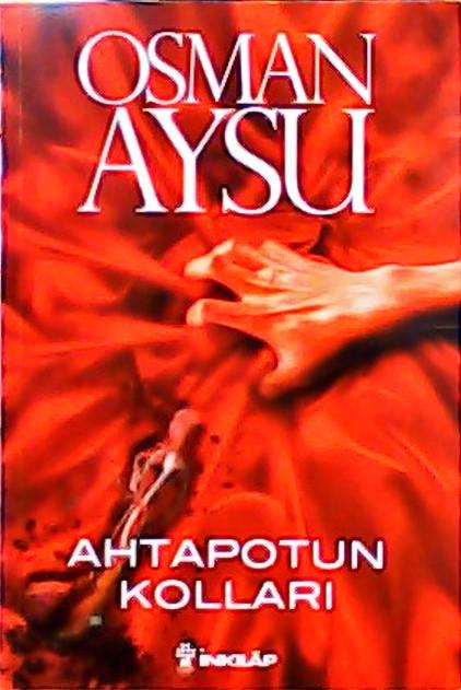 Ahtapotun Kolları - Osman Aysu | Yeni ve İkinci El Ucuz Kitabın Adresi