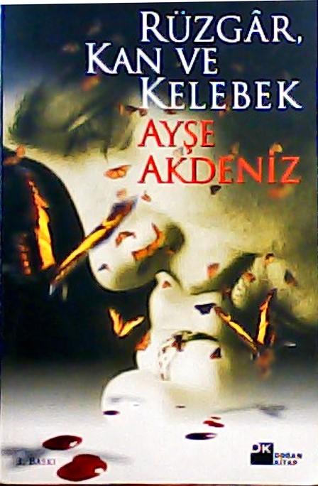 RÜZGAR KAN VE KELEBEK - Ayşe Akdeniz | Yeni ve İkinci El Ucuz Kitabın