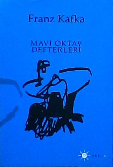 MAVİ OKTAV DEFTERLERİ - Franz Kafka | Yeni ve İkinci El Ucuz Kitabın A
