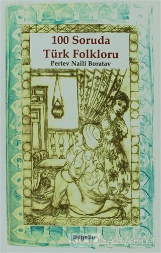 100 Soruda Türk Folkloru - Pertev Naili Boratav-   Yeni ve İkinci El U