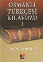 Osmanlı Türkçesi Kılavuzu 1 - Hayati Develi   Yeni ve İkinci El Ucuz K