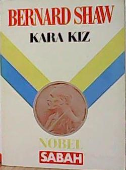 KARA KIZ - Bernard Shaw- | Yeni ve İkinci El Ucuz Kitabın Adresi