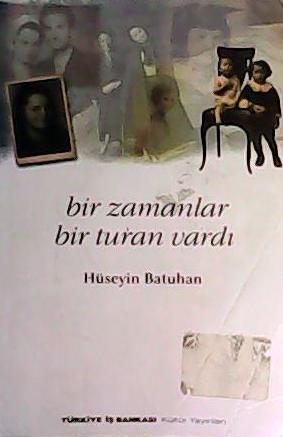 BİR ZAMANLAR BİR TURAN VARDI - Hüseyin Batuhan | Yeni ve İkinci El Ucu