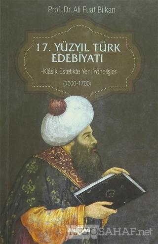 17. Yüzyıl Türk Edebiyatı - Ali Fuat Bilkan-   Yeni ve İkinci El Ucuz