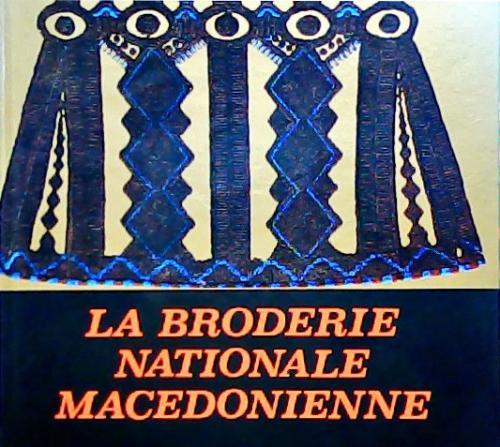 LA BRODERIE NATIONALE MACEDONIENNE -   Yeni ve İkinci El Ucuz Kitabın