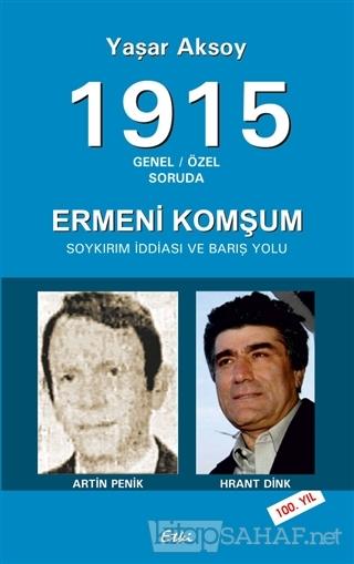 1915 Genel - Özel Soruda : Ermeni Komşum - Yaşar Aksoy- | Yeni ve İkin