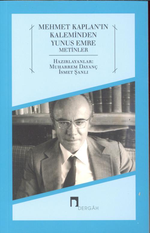 Mehmet Kaplanın Kaleminden Yunus Emre Metinler (Birinci Baskı) - Muhar