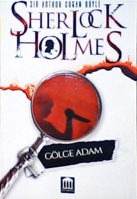 SHERLOCK HOLMES GÖLGE ADAM - SIR ARTHUR CONAN DOYLE | Yeni ve İkinci E