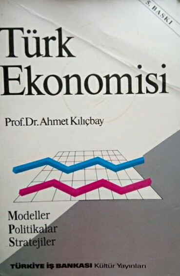 TÜRK EKONOMİSİ - Ahmet Kılıçbay   Yeni ve İkinci El Ucuz Kitabın Adres