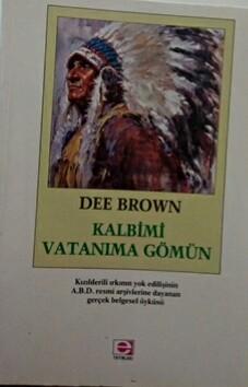 KALBİMİ VATANIMA GÖMÜN - Dee Brown   Yeni ve İkinci El Ucuz Kitabın Ad