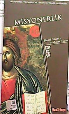 MİSYONERLİK - Şinasi Gündüz- | Yeni ve İkinci El Ucuz Kitabın Adresi
