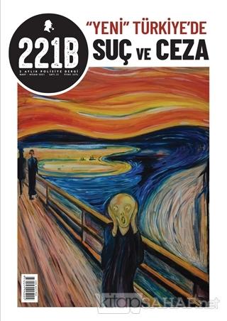 221B İki Aylık Polisiye Dergi Sayı: 31 Mart - Nisan 2021 - Kolektif |