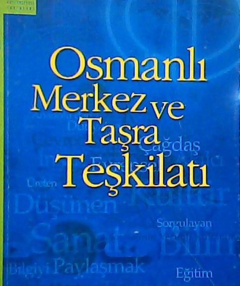 AÖF OSMANLI MERKEZ VE TAŞRA TEŞKİLATI - Ahmet Nezihi Turan | Yeni ve İ
