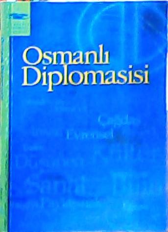 aöf osmanlı diplomasisi - Mehmet Alaaddin Yalçınkaya | Yeni ve İkinci