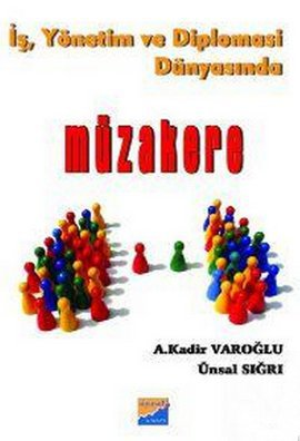 İŞ YÖNETİM VE DİPLOMASİ DÜNYASINDA MÜZAKERE - A. Kadir Varoğlu   Yeni