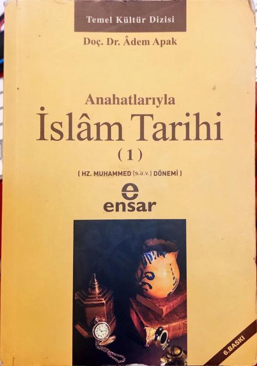 Anahatlarıyla İslam Tarihi 1 - Adem Apak | Yeni ve İkinci El Ucuz Kita