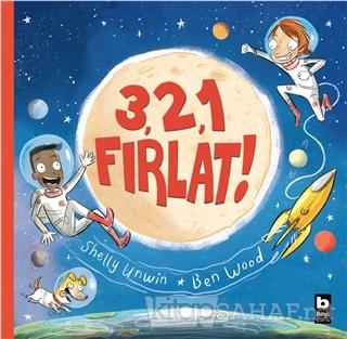 3, 2, 1 Fırlat! - Shelly Unwin | Yeni ve İkinci El Ucuz Kitabın Adresi
