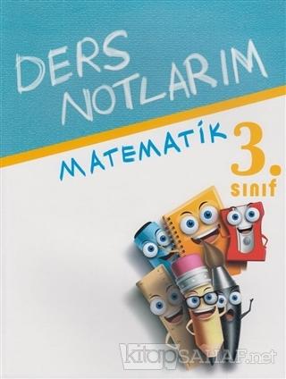 3. Sınıf Matematik Ders Notlarım - Kolektif   Yeni ve İkinci El Ucuz K