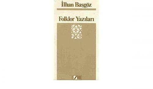Folklor Yazıları - İlhan Başgöz | Yeni ve İkinci El Ucuz Kitabın Adres
