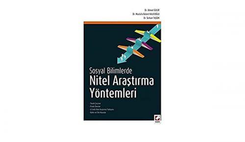 Sosyal Bilimlerde Nitel Araştırma Yöntemleri - Ahmet Güler | Yeni ve İ