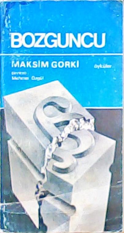 BOZGUNCU - Maksim Gorki | Yeni ve İkinci El Ucuz Kitabın Adresi