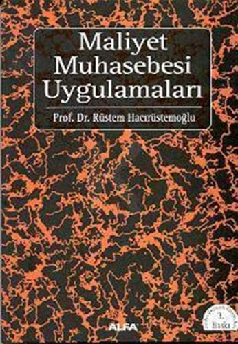 MALİYET MUHASEBESİ UYGULAMALARI - Rüstem Hacırüstemoğlu | Yeni ve İkin