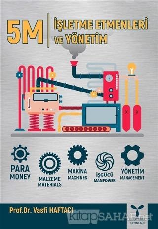 5M - İşletme Etmenleri ve Yönetim - Vasfi Haftacı   Yeni ve İkinci El