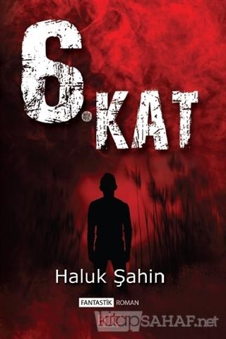 6. Kat - Haluk Şahin | Yeni ve İkinci El Ucuz Kitabın Adresi
