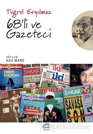 68'li ve Gazeteci - Tuğrul Eryılmaz   Yeni ve İkinci El Ucuz Kitabın A