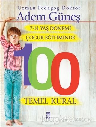 7-14 Yaş Dönemi Çocuk Eğitiminde 100 Temel Kural - Adem Güneş   Yeni v