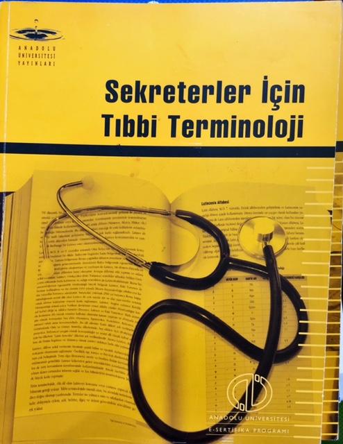 AÖF sekreterler için tıbbi terminoloji - Yasemin Yazan | Yeni ve İkinc