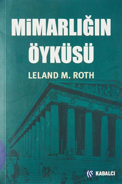 Mimarlığın Öyküsü - Leland M. Roth | Yeni ve İkinci El Ucuz Kitabın Ad