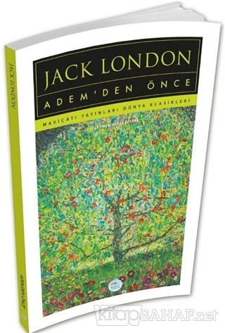 Adem'den Önce - Jack London   Yeni ve İkinci El Ucuz Kitabın Adresi