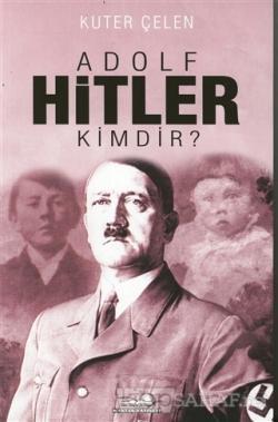 Adolf Hitler Kimdir? - Kuter Çelen | Yeni ve İkinci El Ucuz Kitabın Ad