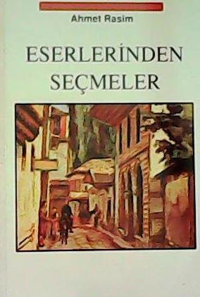 Eserlerinden Seçmeler - Ahmet Rasim | Yeni ve İkinci El Ucuz Kitabın A