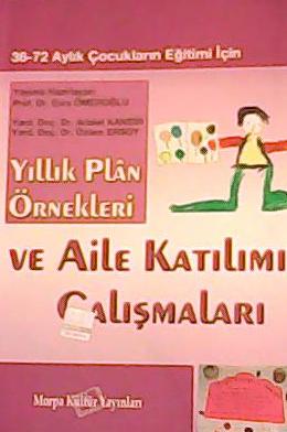 Yıllık Plan Örnekleri ve Aile Katılımı Çalışmaları (36-72 Aylık Çocukl