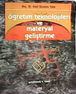 Öğretim Teknolojileri ve Materyal Geliştirme - Halil İbrahim Yalın | Y