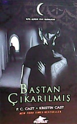 BAŞTAN ÇIKARILMIŞ - P.C.CAST KRISTIN CAST | Yeni ve İkinci El Ucuz Kit
