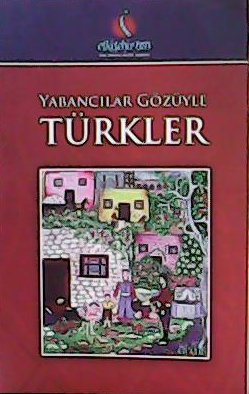 Yabancılar Gözüyle Türkler - Ahmed Djevad | Yeni ve İkinci El Ucuz Kit